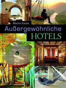 Außergewöhnliche Hotels, Martin Kaule, Bassermann Verlag, 14,99€