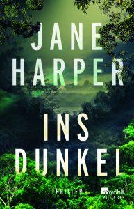 Ins Dunkel, Jane Harper, Rowohlt Verlag, 14,99 Euro