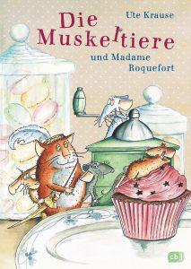 Die Muskeltiere und Madame Roquefort, Ute Krause, cbj Kinderbücher, 14,99€