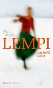 Lempi, das heißt Liebe. Minna Rytisalo, Hanser Verlag, 21 €